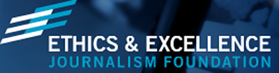 ethics and excellence journalism foundation