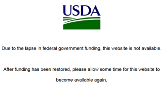 "Because of the government shutdown, the U.S. Department of Agriculture temporarily disabled its website. Part of the message reads: ""Due to the lapse in federal government funding, this website is not available."""